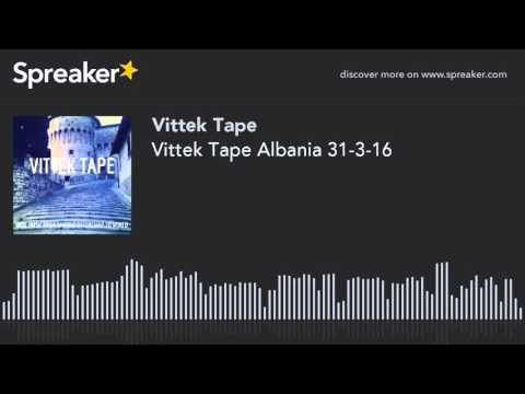 Vittek Tape Albania 31-3-16