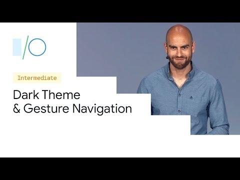 Dark Theme & Gesture Navigation (Google I/O'19)