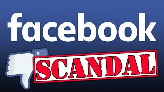 The Facebook Scandals