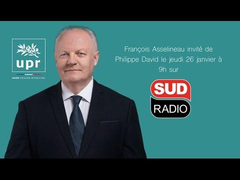 """François Asselineau dans l'émission """"Seul contre tous"""" - Sud Radio le 26/01/2017"""