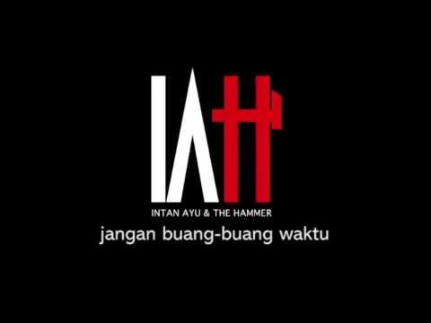 Intan Ayu And The Hammer - O O Bilanglah I Love You