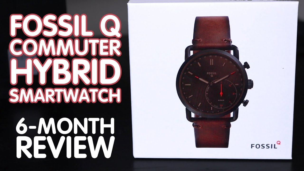 Six Month Review Fossil Q Commuter Hybrid Smartwatch Youtube