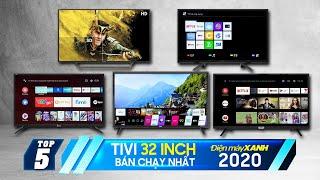 Top 5 tivi 32 inch bán chạy nhất Điện máy XANH 2020