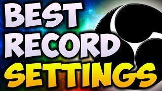 Best OBS Recording Settings SUMMER 2017! | 1080p With 60 FPS! (NO LAG)