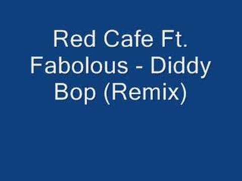 Diddy Bop (Remix) - Red Cafe Ft. Fabolous