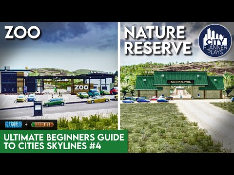 Theme Parks, Zoos, & Nature Reserves   The Ultimate Beginners Guide to Cities Skylines   Part 4