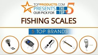 Best Fishing Scale Reviews 2017 – How to Choose the Best Fishing Scale