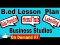 Business Studies Lesson Plan | B.ED Lesson Plan | On Demand#7