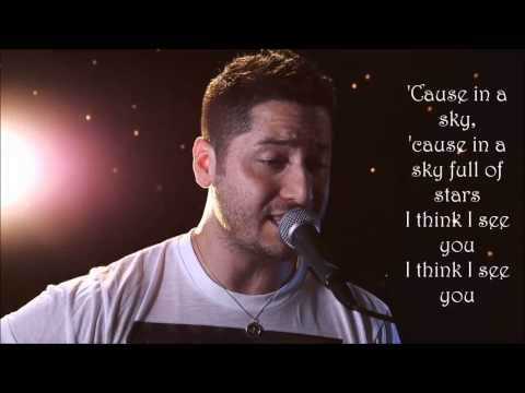 A sky full of stars, Coldplay- cover by Boyce Avenue- lyrics