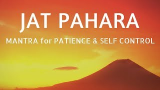 Mantra for Self Control & Patience ? JAT PAHARA ? Mantra Meditation Music