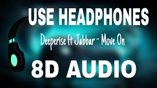 [8D] Deeperise - Move On | ft Jabbar (Audio) Video
