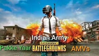 Indian army song    pakke yaar ...