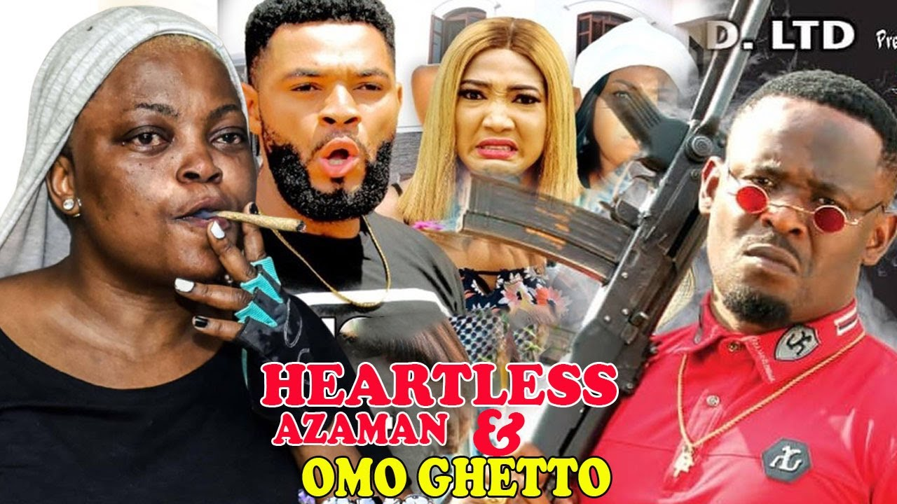 Download HEARTLESS AZAMAN & OMO GHETTO COMPLETE MOVIE - Full Movie|2021 Latest Nigerian Nollywood Movie