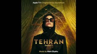 Mark Eliyahu - Tehran - Tehran Season 1 (Apple TV+ Original Series Soundtrack)