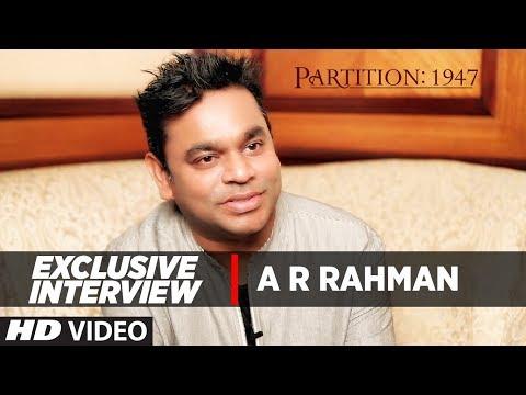 Exclusive Interview || A R Rahman || Partition 1947