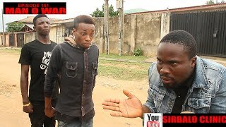 SIRBALO CLINIC -  MAN O WAR EPISODE 151