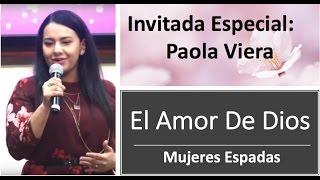 Mujeres Espadas - El amor de Dios  - Invitada Especial Paola Viera