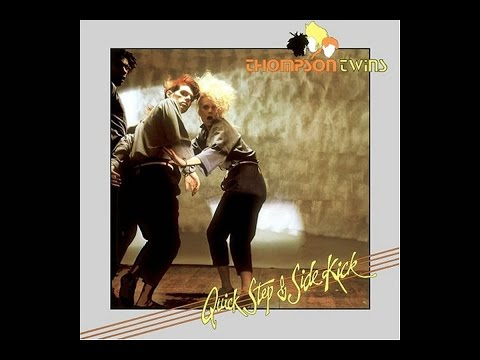 Thompson Twins - Quick Step & Side Kick (1983 Full Album)