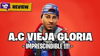REVIEW A.C. OLD GLORY, IMPRESCINDIBLE FOR SKILLS! FORTNITE SAVE THE WORLD SPANISH GUIDE