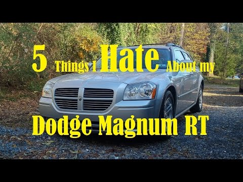 5 Things I Hate About My 2005 Dodge Magnum RT