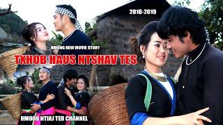 """Hmong new movie 2019 """" TXHOB HAUS NTSHAV TES """" Full of Hmong story lom zem thiab tu siab heev"""