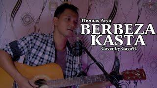 Download Lagu BERBEZA KASTA - THOMAS ARYA ( COVER GAYO91 ) Akustik Version mp3