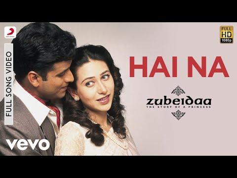 Hai Na - Zubeidaa | Karisma Kapoor | Manoj Bajpai | A.R. Rahman