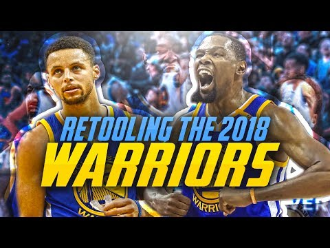 RETOOLING the 2018 GOLDEN STATE WARRIORS! - 동영상
