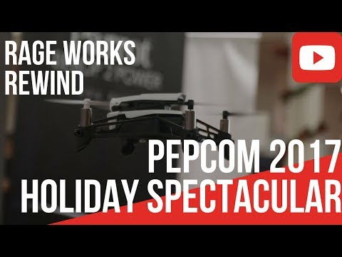 RAGE Works Rewind: Pepcom 2017 Holiday Spectacular