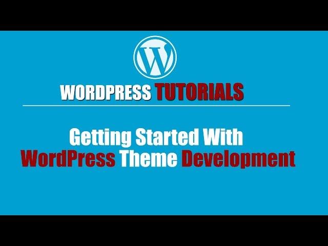 Wordpres Tutorial-Wp Training-Wordpres Training-Getting Started With WordPress Theme Development