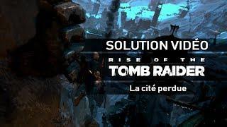 Rise of the Tomb Raider - Scénario - #19 - La Cité perdue (L