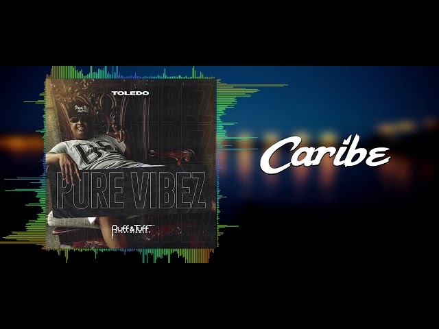 Toledo - Caribe (Pure Vibez) 2019