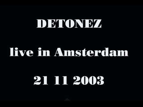 Detonez - Live in Amsterdam