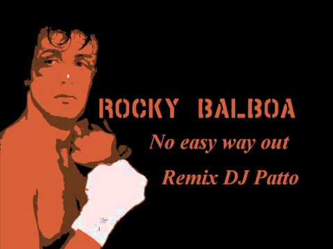 No easy way out Remix   DJ Patto !!!