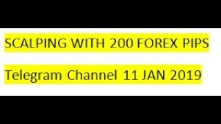 Forex Trading Scalping with 200 Forex Pips Signals On Telegram 11 JAN 2019 REVIEW