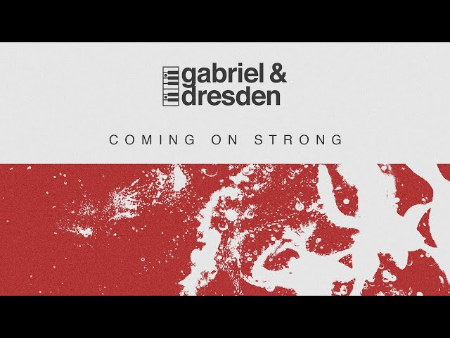 Gabriel & Dresden feat. Sub Teal - Coming On Strong