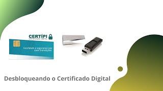 Desbloqueando o Certificado Digital