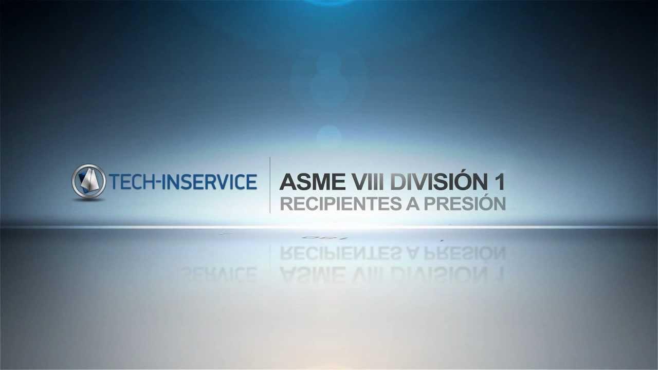 Curso asme viii division 1 youtube - Asme viii div 1 ...