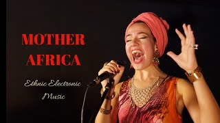 Mother Africa - Ethnic Electronic Music (Carina La Dulce & Drumdala)