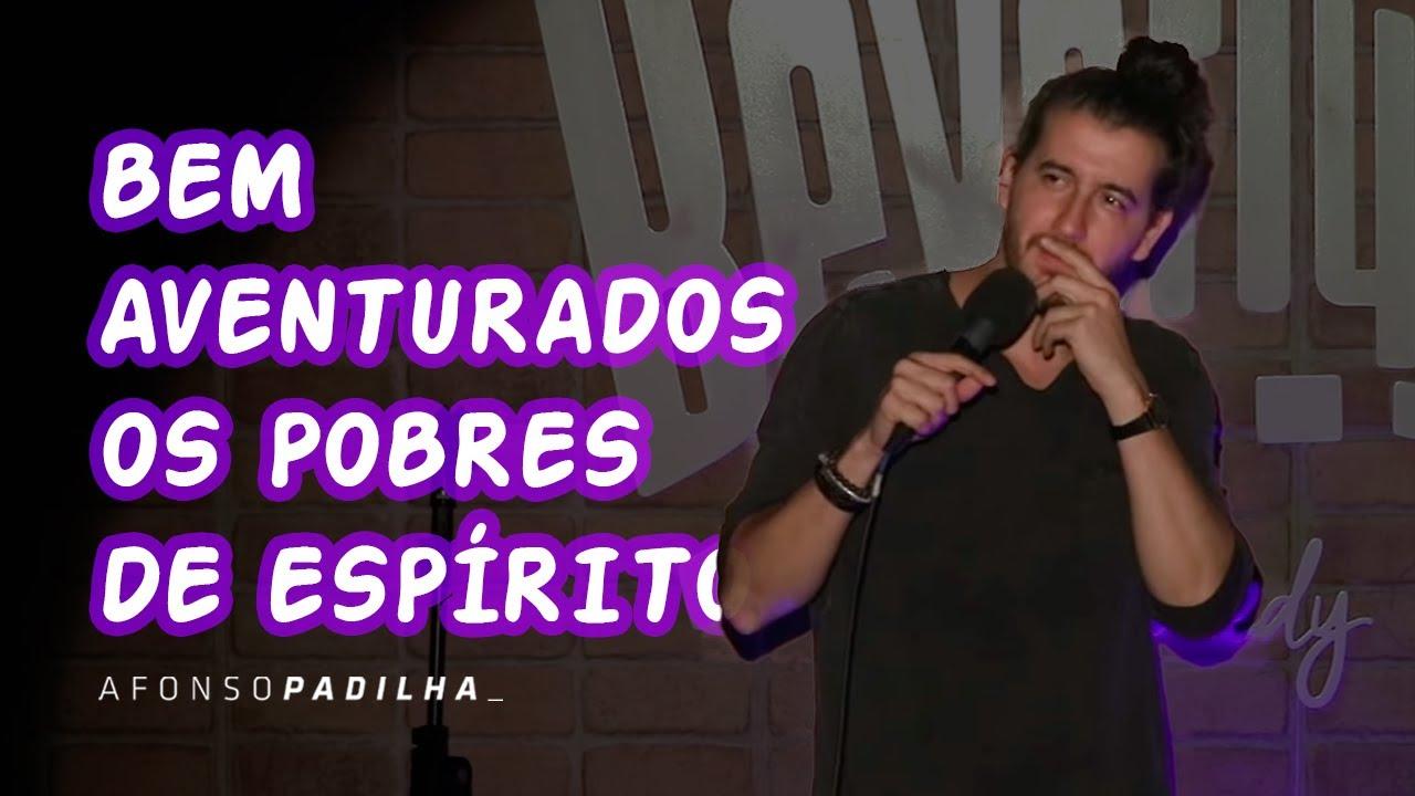 AFONSO PADILHA - BEM AVENTURADOS OS POBRES DE ESPÍRITO