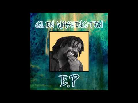 Glen Washington - E.P (Full Album)