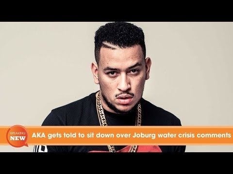 AKA gets told to sit down over Joburg water crisis comments