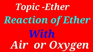 Chemical reaction of ether and oxygen, Reaction of ether with air, Reaction of ether with oxygen,