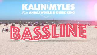 Bassline (feat. Anjali World and Derek King)