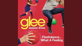 Watch Glee Cast Flashdance what A Feeling video