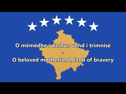 National Anthem of Kosovo (Albanian/English translation)