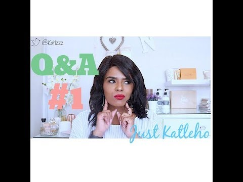 Q&A #1| My Job, Family, Blogging and MORE!| JUST KATLEHO| SOUTH AFRICAN BLOGGER