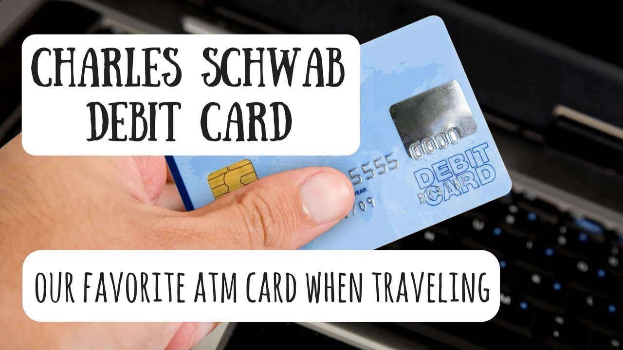 Charles Schwab Debit Card | Best Debit Card for International Travel