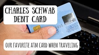 Charles Schwab Debit Card | Best Debit Card for International Travel