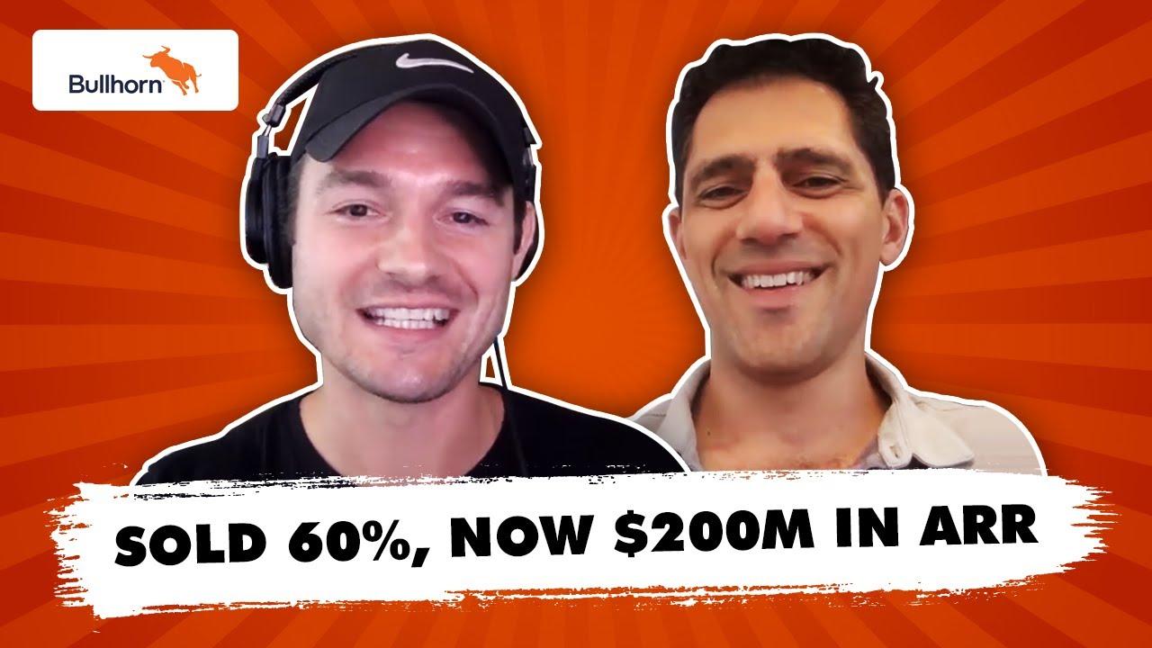 CEO of Bullhorn, Art Papas: BullHorn Sold 60% Early On, Now $200m in ARR,  E50+